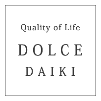 Quality of Life DOLCE DAIKI